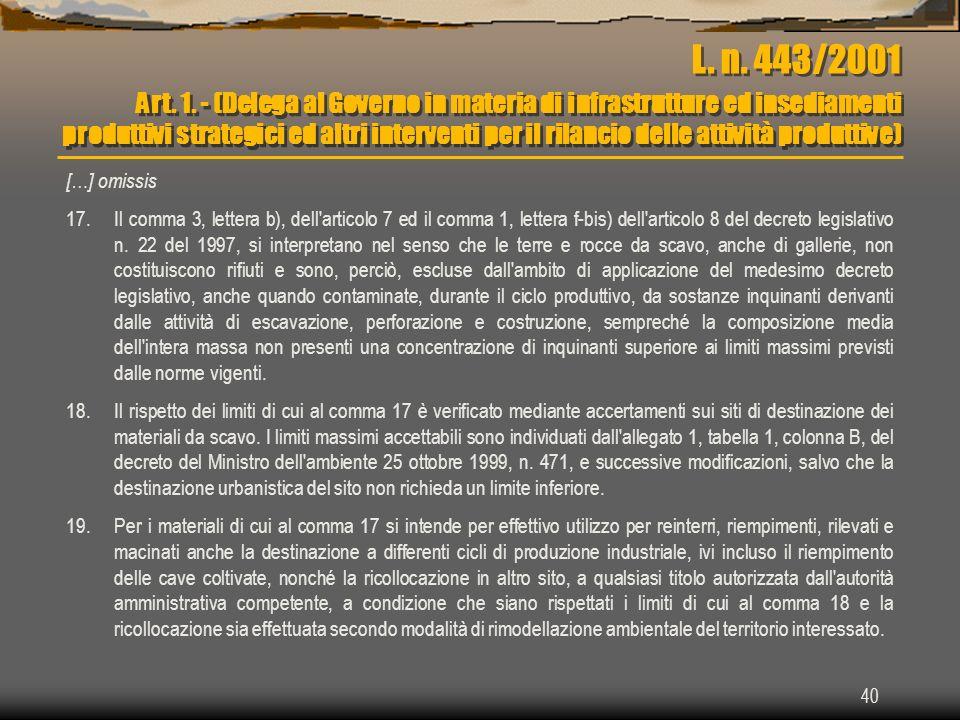 40 L. n. 443/2001 Art. 1. - (Delega al Governo in materia di infrastrutture ed insediamenti produttivi strategici ed altri interventi per il rilancio
