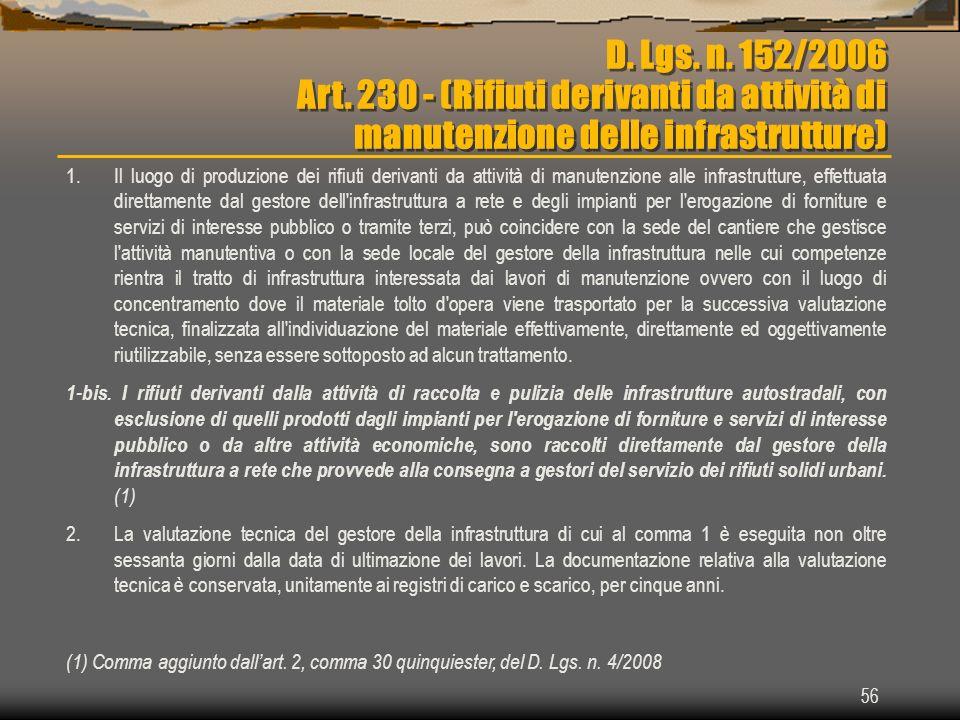 56 D. Lgs. n. 152/2006 Art. 230 - (Rifiuti derivanti da attività di manutenzione delle infrastrutture) 1.Il luogo di produzione dei rifiuti derivanti