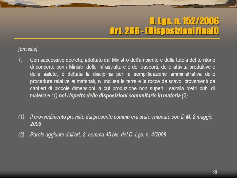 58 D. Lgs. n. 152/2006 Art. 266 - (Disposizioni finali) [omissis] 7.Con successivo decreto, adottato dal Ministro dell'ambiente e della tutela del ter