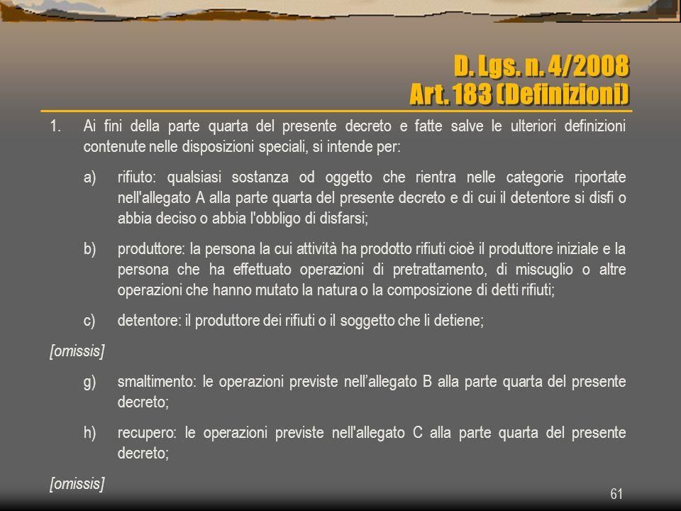 61 D. Lgs. n. 4/2008 Art. 183 (Definizioni) 1. Ai fini della parte quarta del presente decreto e fatte salve le ulteriori definizioni contenute nelle