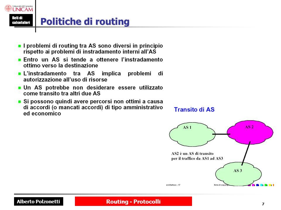 Alberto Polzonetti Reti di calcolatori Routing - Protocolli 7 Politiche di routing
