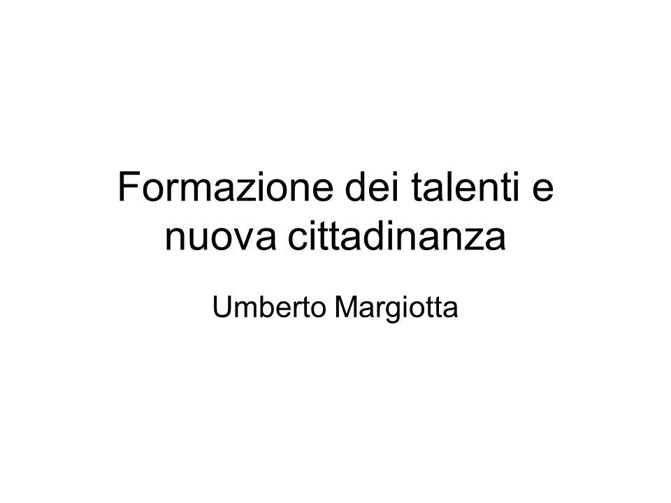 Formazione dei talenti e nuova cittadinanza Umberto Margiotta