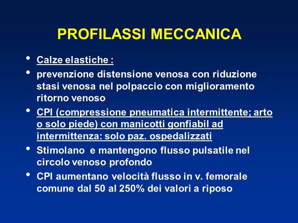 PROFILASSI MECCANICA Calze elastiche : prevenzione distensione venosa con riduzione stasi venosa nel polpaccio con miglioramento ritorno venoso CPI (c