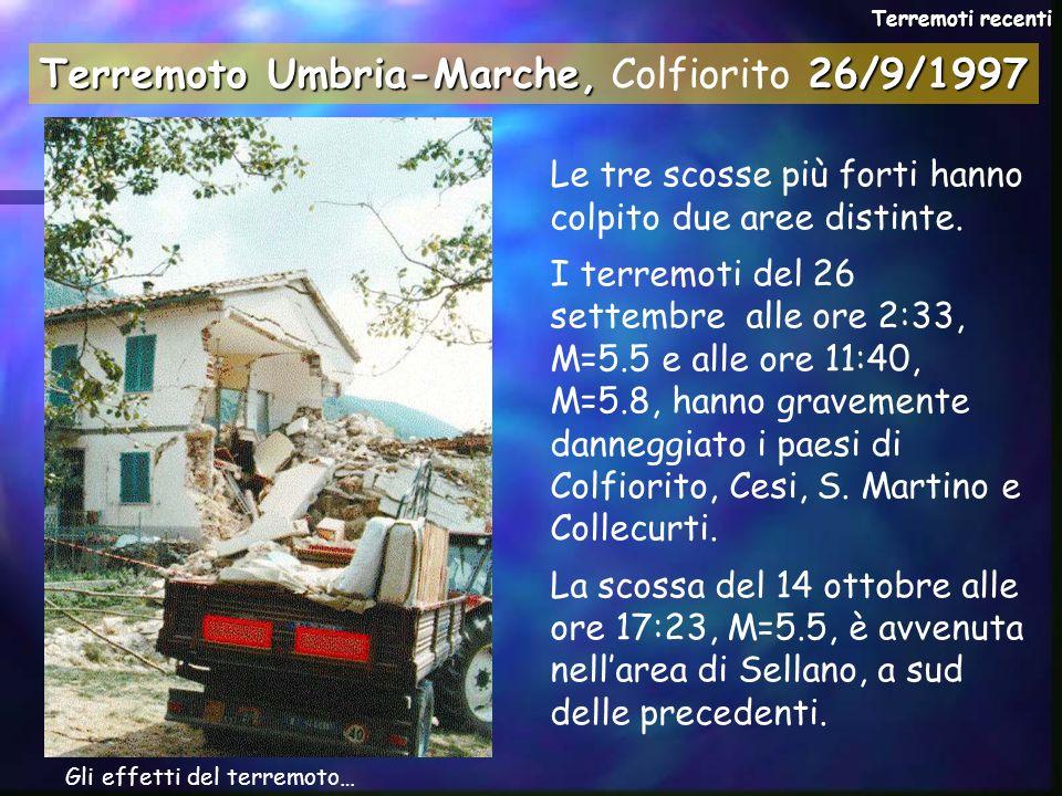 Gli effetti del terremoto… Le tre scosse più forti hanno colpito due aree distinte. I terremoti del 26 settembre alle ore 2:33, M=5.5 e alle ore 11:40