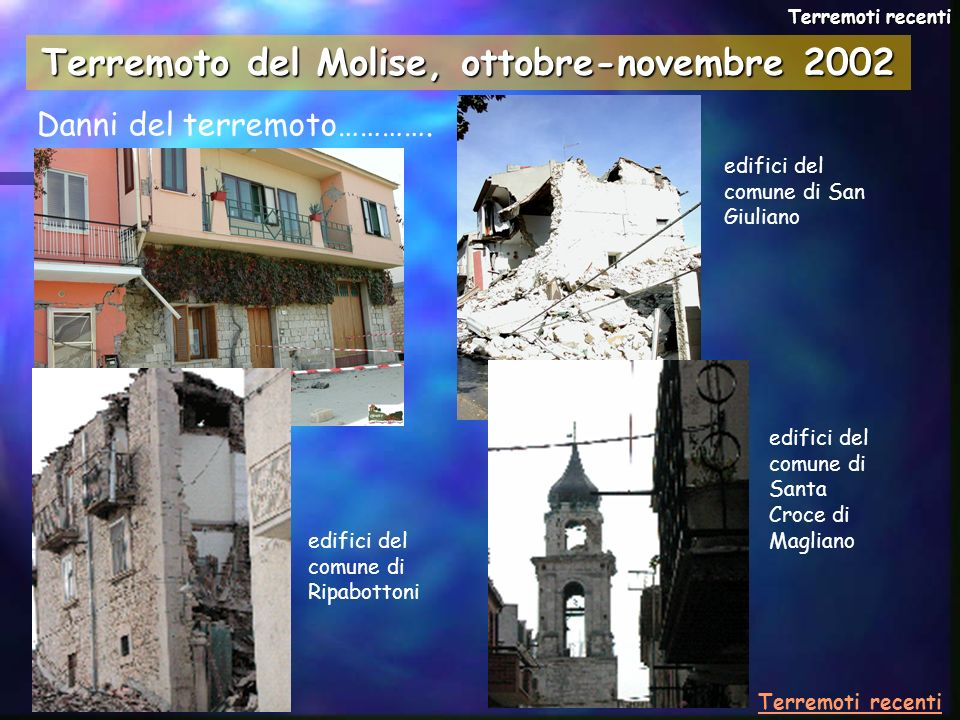 Danni del terremoto…………. edifici del comune di San Giuliano edifici del comune di Ripabottoni edifici del comune di Santa Croce di Magliano Terremoti