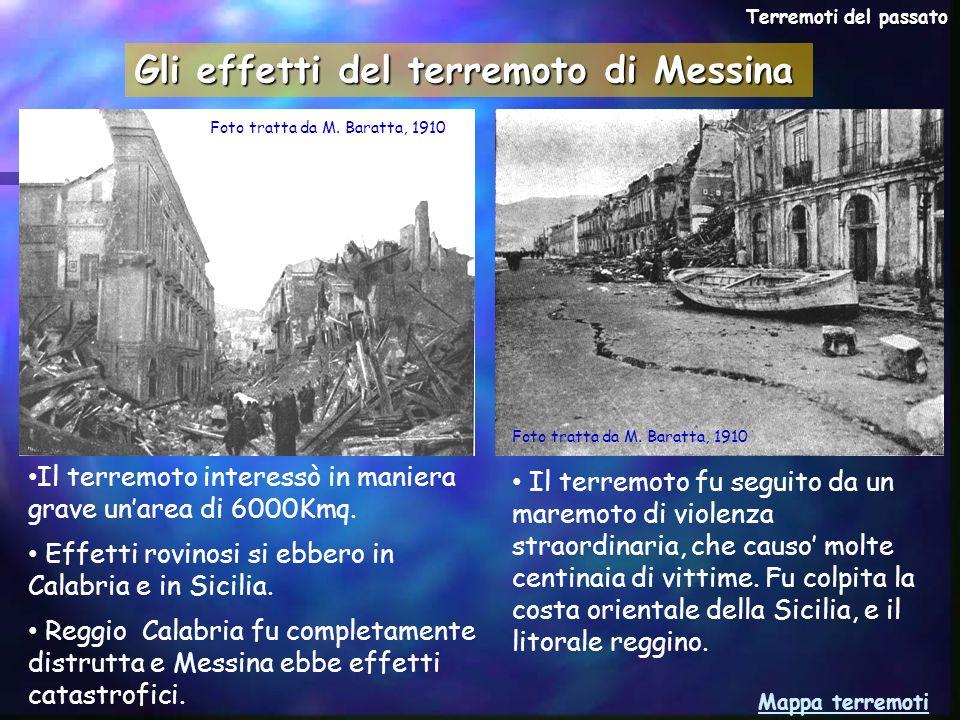 Gli effetti del terremoto di Messina Il terremoto interessò in maniera grave unarea di 6000Kmq. Effetti rovinosi si ebbero in Calabria e in Sicilia. R