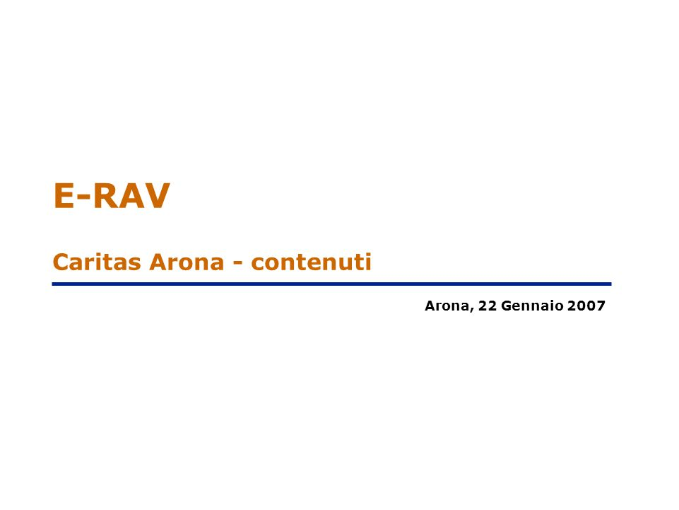 E-RAV Caritas Arona - contenuti Arona, 22 Gennaio 2007