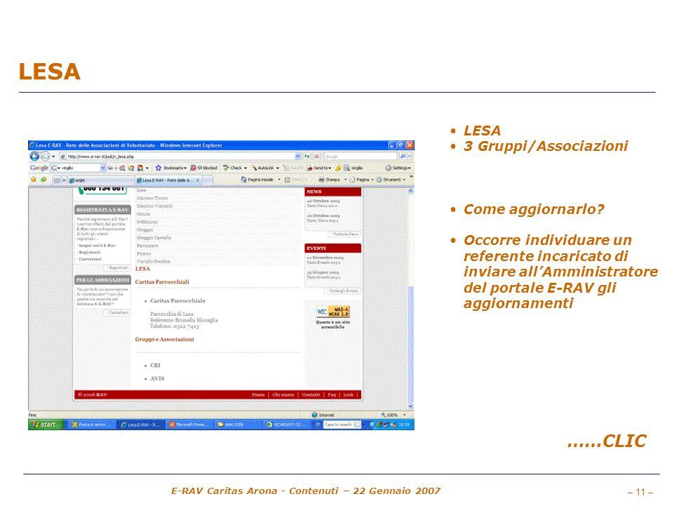 – 11 – E-RAV Caritas Arona - Contenuti – 22 Gennaio 2007 LESA 3 Gruppi/Associazioni Come aggiornarlo? Occorre individuare un referente incaricato di i