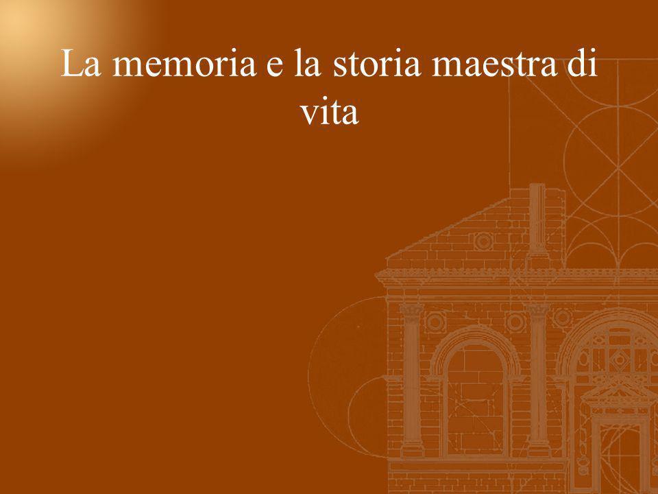 La memoria e la storia maestra di vita