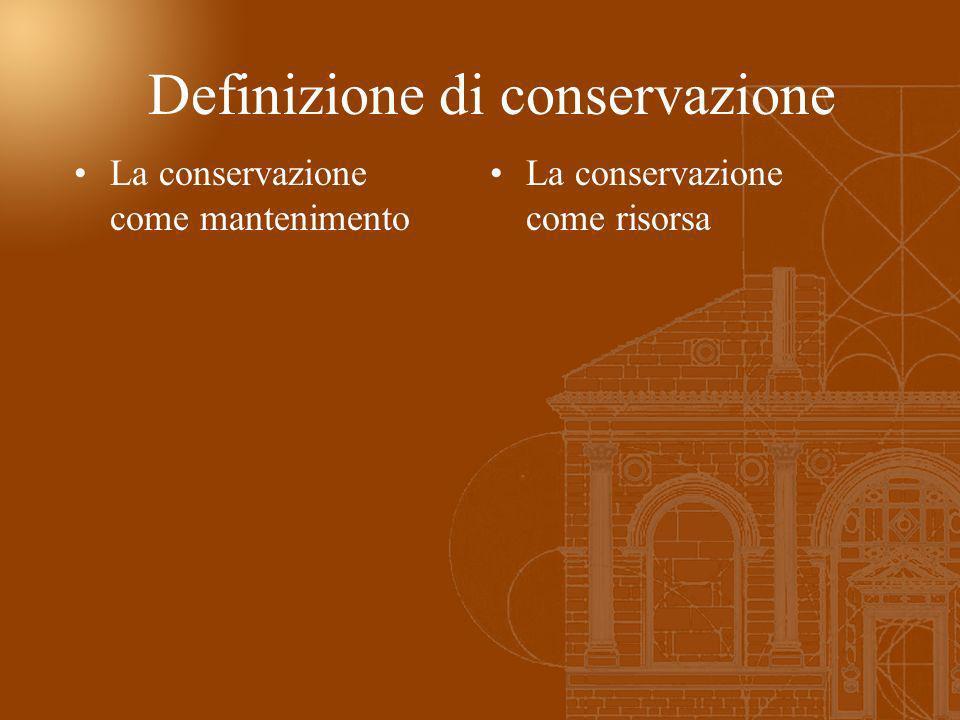 Definizione di conservazione La conservazione come mantenimento La conservazione come risorsa