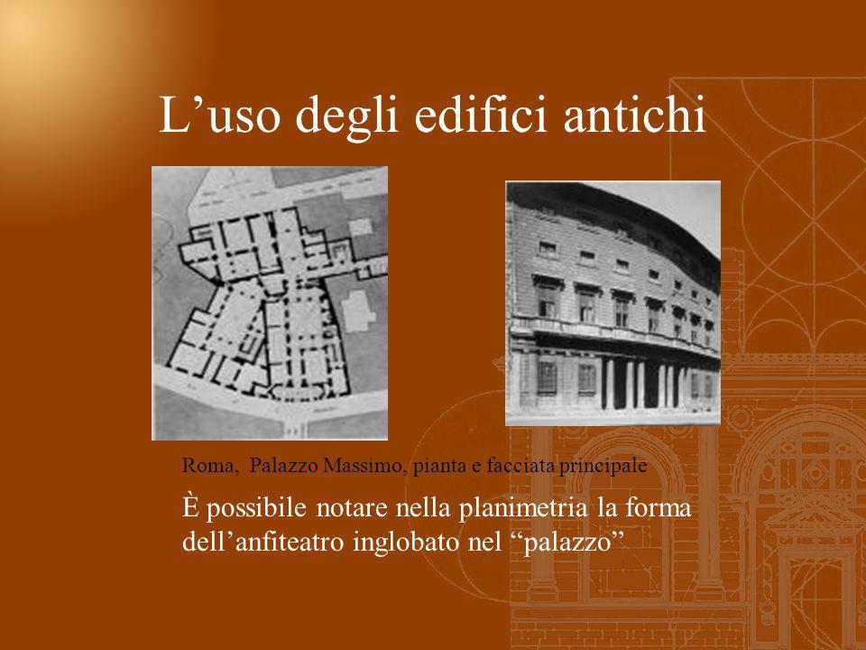 Luso degli edifici antichi È possibile notare nella planimetria la forma dellanfiteatro inglobato nel palazzo Roma, Palazzo Massimo, pianta e facciata