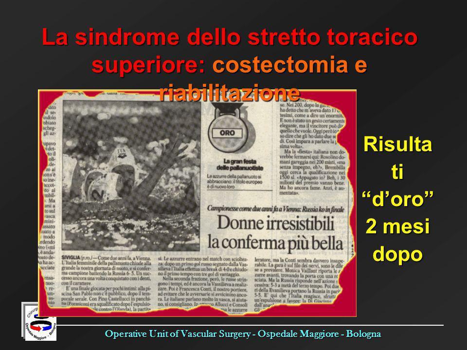 Operative Unit of Vascular Surgery - Ospedale Maggiore - Bologna La sindrome dello stretto toracico superiore: costectomia e riabilitazione Risulta ti