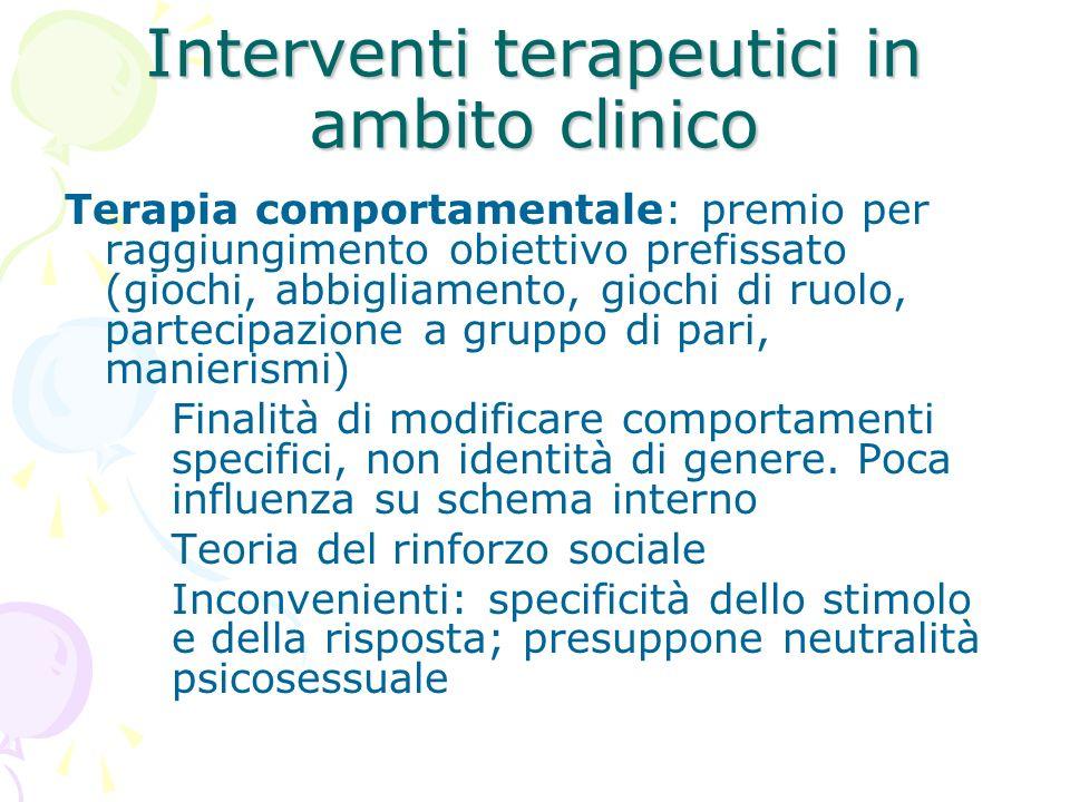 Interventi terapeutici in ambito clinico Terapia comportamentale: premio per raggiungimento obiettivo prefissato (giochi, abbigliamento, giochi di ruo