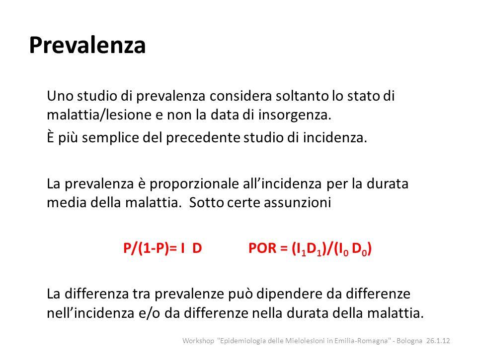 Prevalenza Uno studio di prevalenza considera soltanto lo stato di malattia/lesione e non la data di insorgenza. È più semplice del precedente studio