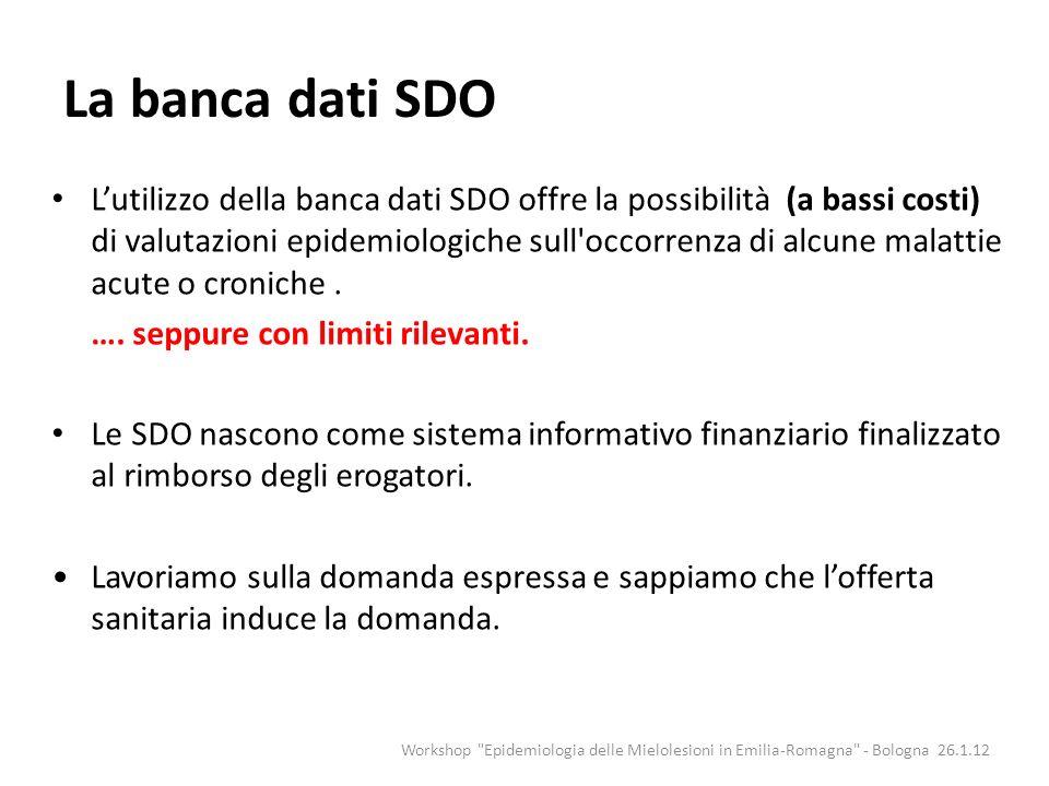 La banca dati SDO Lutilizzo della banca dati SDO offre la possibilità (a bassi costi) di valutazioni epidemiologiche sull'occorrenza di alcune malatti