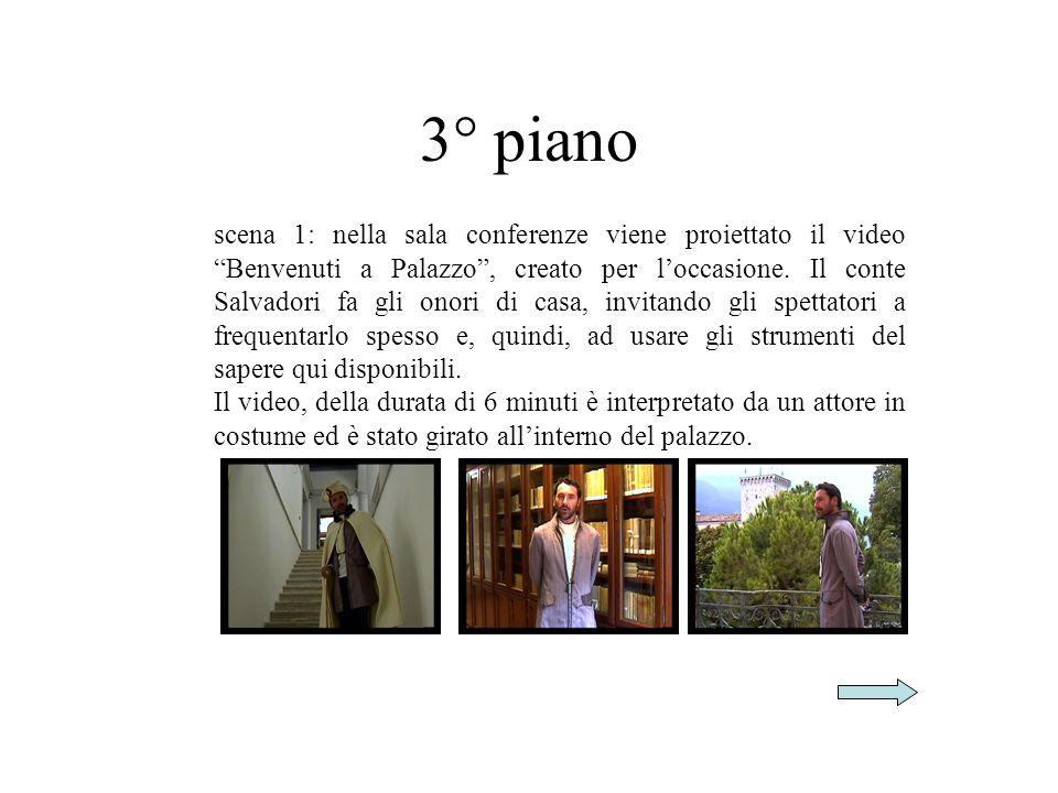3° piano scena 1: nella sala conferenze viene proiettato il video Benvenuti a Palazzo, creato per loccasione.
