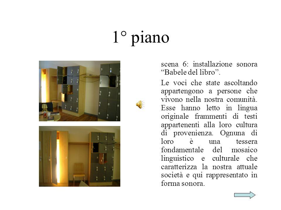 1° piano scena 6: installazione sonora Babele del libro.