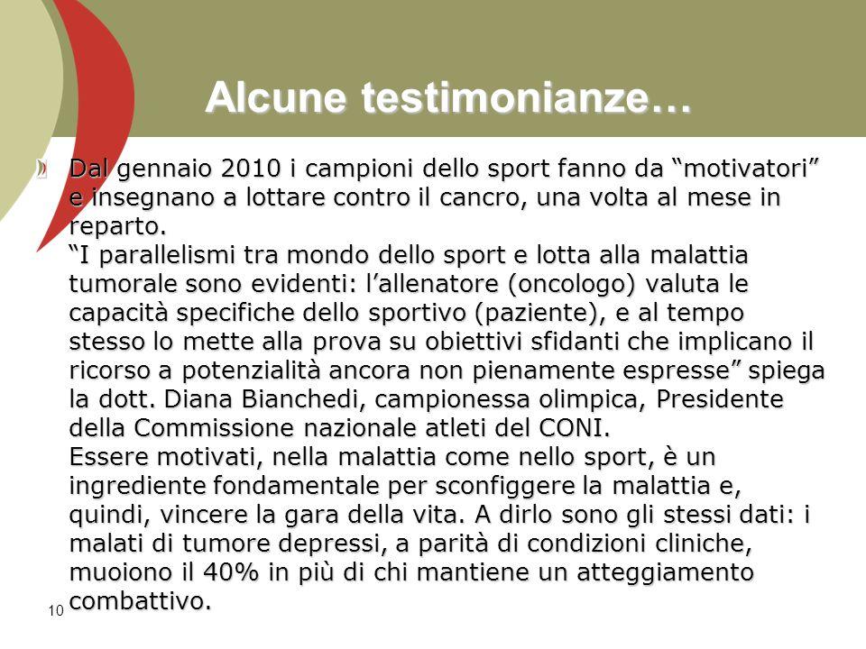 Dal gennaio 2010 i campioni dello sport fanno da motivatori e insegnano a lottare contro il cancro, una volta al mese in reparto. I parallelismi tra m