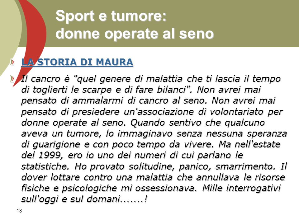 LA STORIA DI MAURA LA STORIA DI MAURA Il cancro è