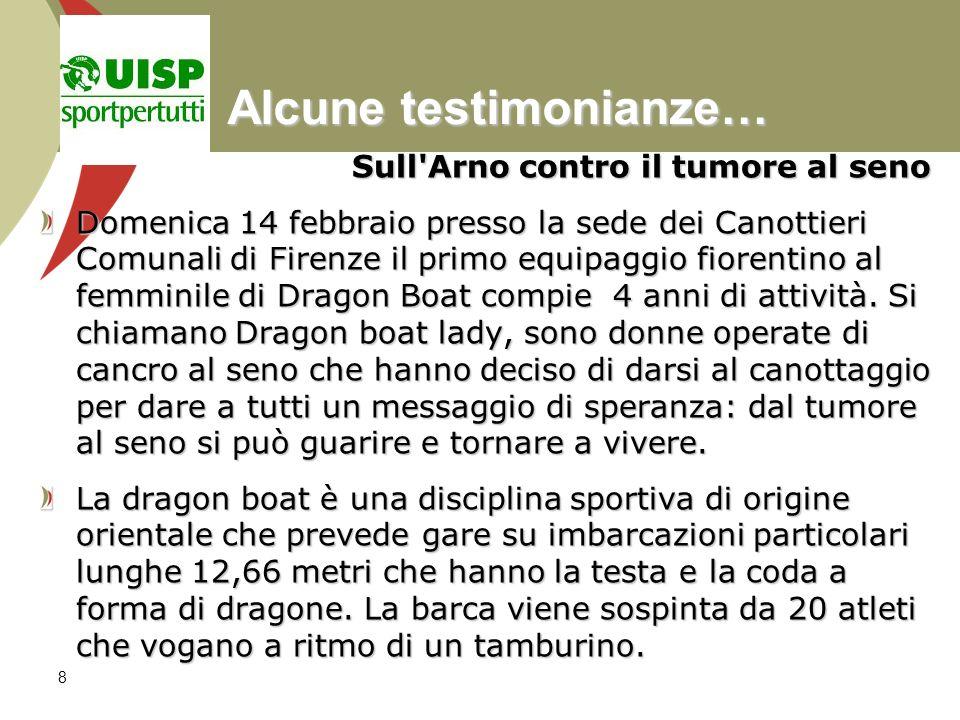 8 Sull'Arno contro il tumore al seno Domenica 14 febbraio presso la sede dei Canottieri Comunali di Firenze il primo equipaggio fiorentino al femminil
