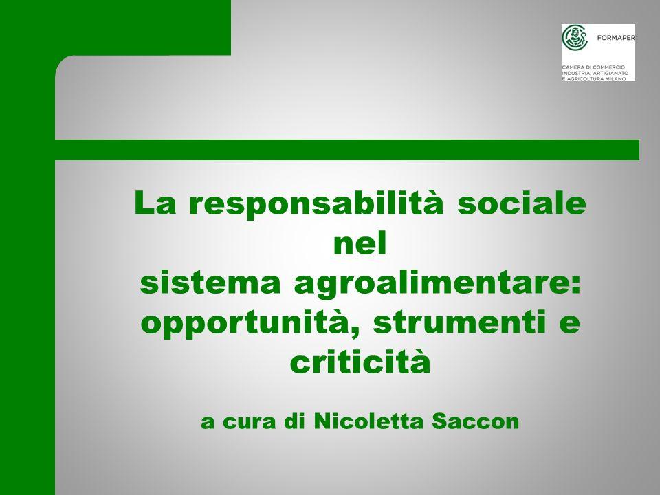 La responsabilità sociale nel sistema agroalimentare: opportunità, strumenti e criticità a cura di Nicoletta Saccon Mantova, 9 novembre 2011