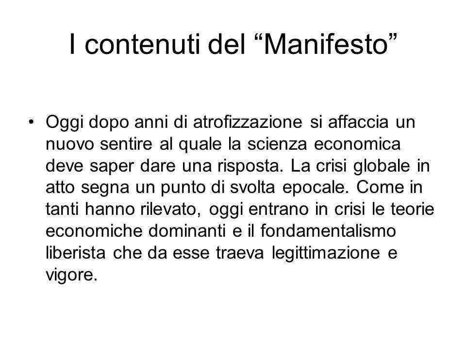 I contenuti del Manifesto Oggi dopo anni di atrofizzazione si affaccia un nuovo sentire al quale la scienza economica deve saper dare una risposta.