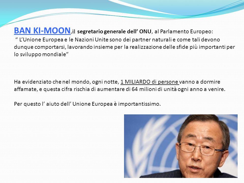 il BAN KI-MOON,il segretario generale dell ONU, al Parlamento Europeo: LUnione Europea e le Nazioni Unite sono dei partner naturali e come tali devono