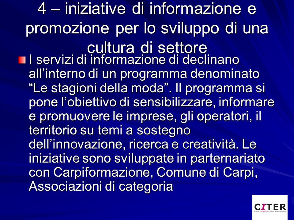 4 – iniziative di informazione e promozione per lo sviluppo di una cultura di settore I servizi di informazione di declinano allinterno di un programm