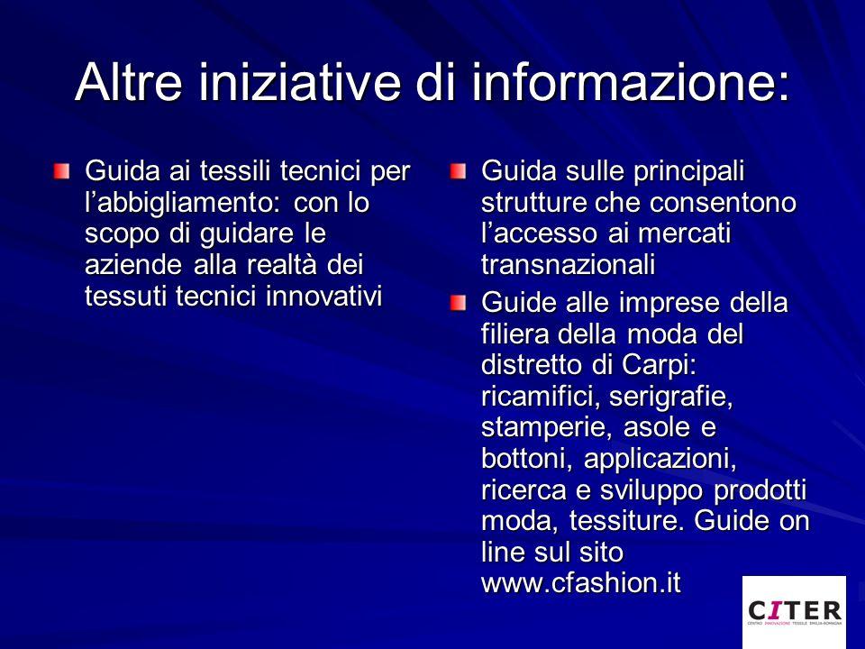 Altre iniziative di informazione: Guida ai tessili tecnici per labbigliamento: con lo scopo di guidare le aziende alla realtà dei tessuti tecnici inno