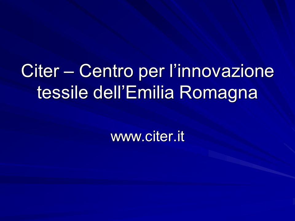 Citer – Centro per linnovazione tessile dellEmilia Romagna www.citer.it