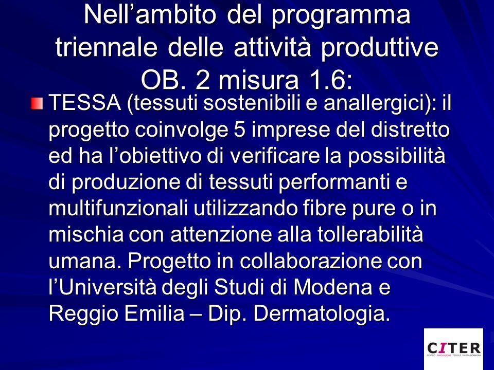 Nellambito del programma triennale delle attività produttive OB. 2 misura 1.6: TESSA (tessuti sostenibili e anallergici): il progetto coinvolge 5 impr