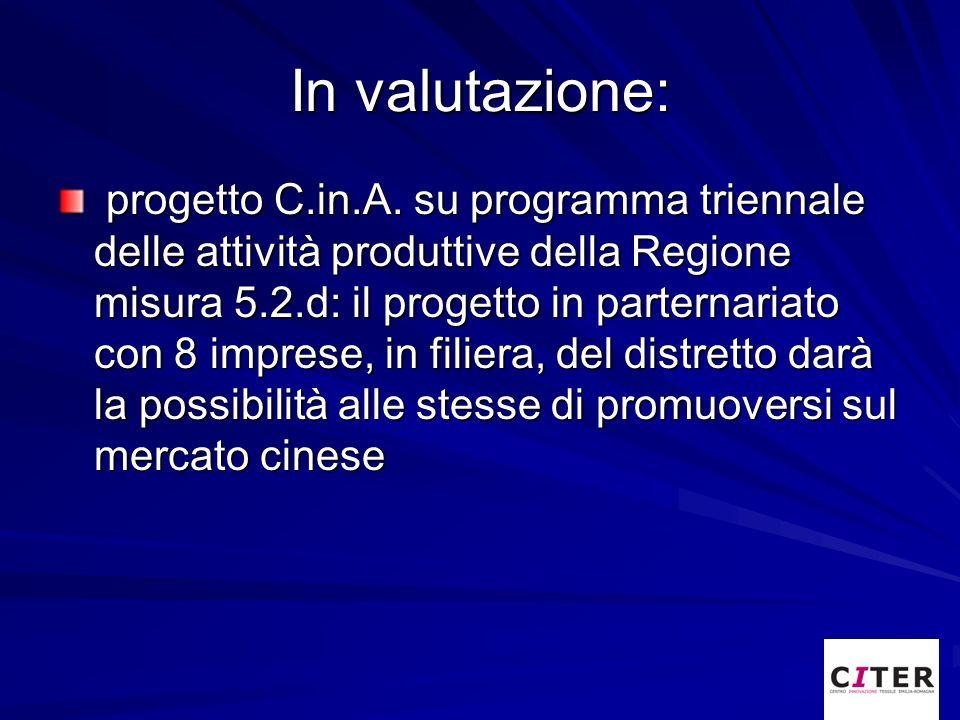 In valutazione: progetto C.in.A. su programma triennale delle attività produttive della Regione misura 5.2.d: il progetto in parternariato con 8 impre