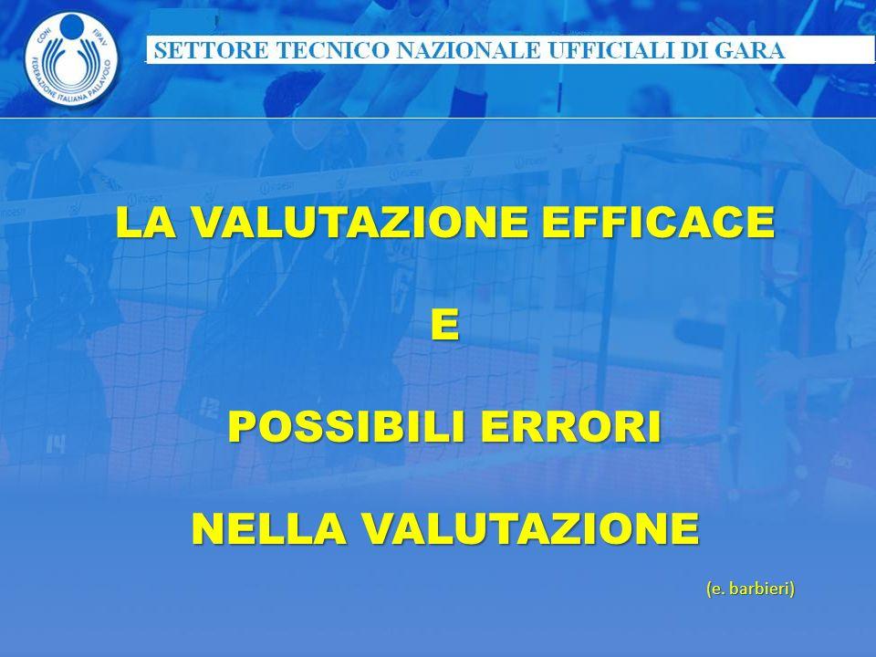 LA VALUTAZIONE EFFICACE E POSSIBILI ERRORI NELLA VALUTAZIONE (e. barbieri)