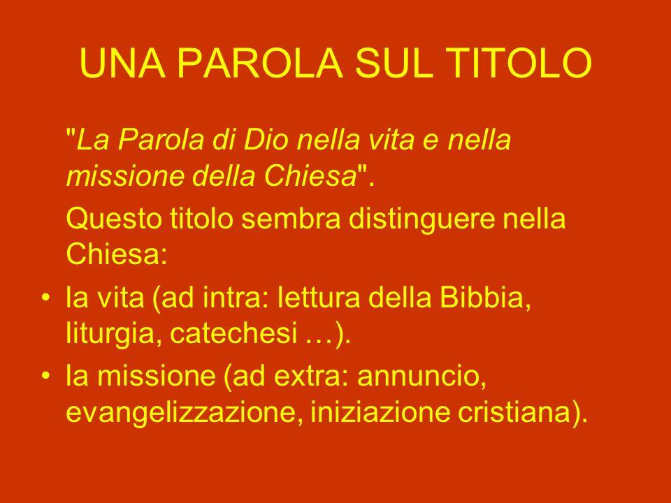 UNA PAROLA SUL TITOLO La Parola di Dio nella vita e nella missione della Chiesa .