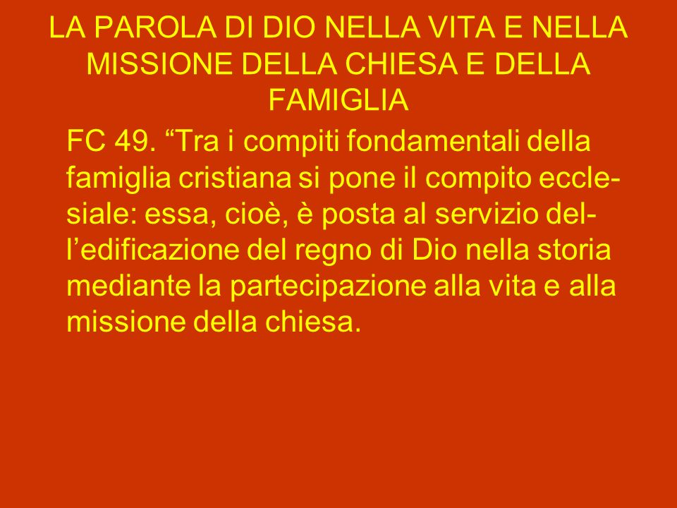 LA PAROLA DI DIO NELLA VITA E NELLA MISSIONE DELLA CHIESA E DELLA FAMIGLIA FC 49.
