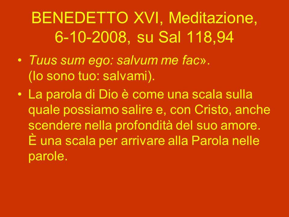 BENEDETTO XVI, Meditazione, 6-10-2008, su Sal 118,94 Tuus sum ego: salvum me fac».
