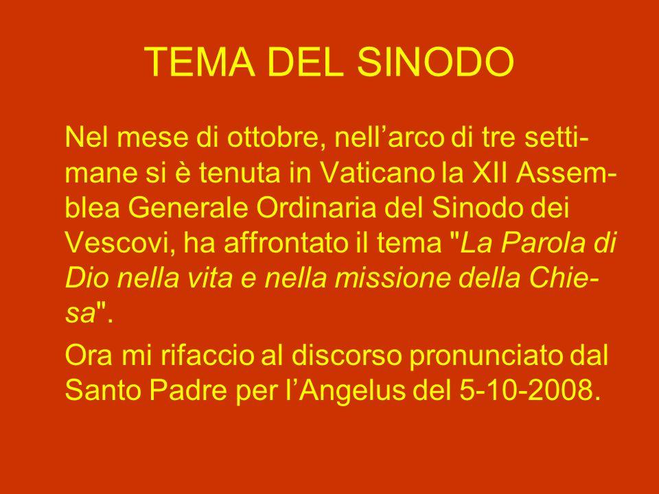 TEMA DEL SINODO Nel mese di ottobre, nellarco di tre setti- mane si è tenuta in Vaticano la XII Assem- blea Generale Ordinaria del Sinodo dei Vescovi, ha affrontato il tema La Parola di Dio nella vita e nella missione della Chie- sa .