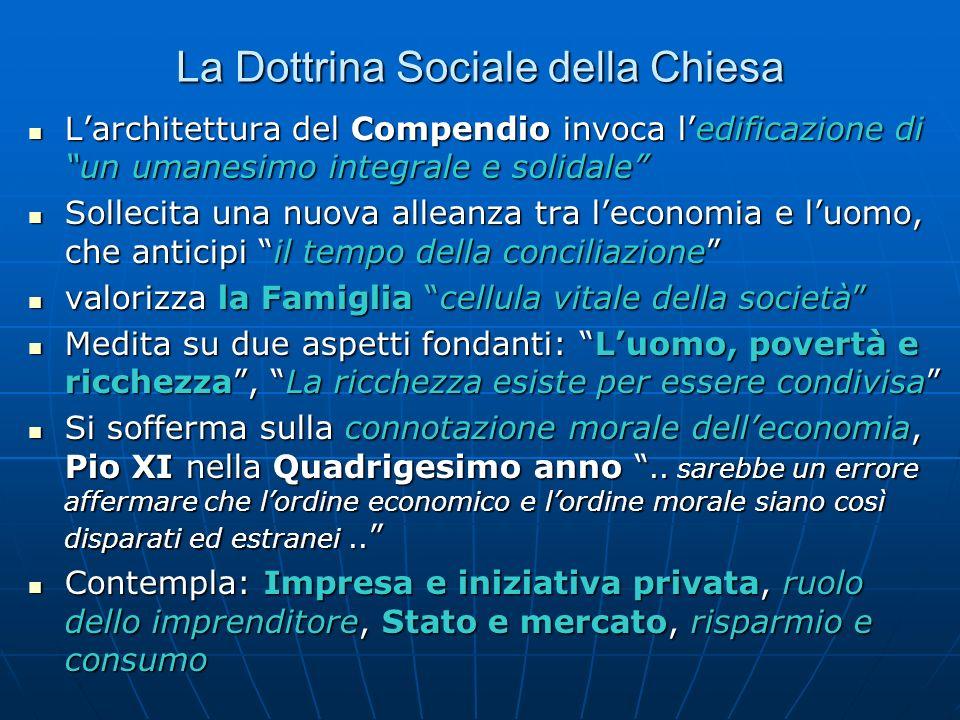 La Dottrina Sociale della Chiesa Larchitettura del Compendio invoca ledificazione di un umanesimo integrale e solidale Sollecita una nuova alleanza tr