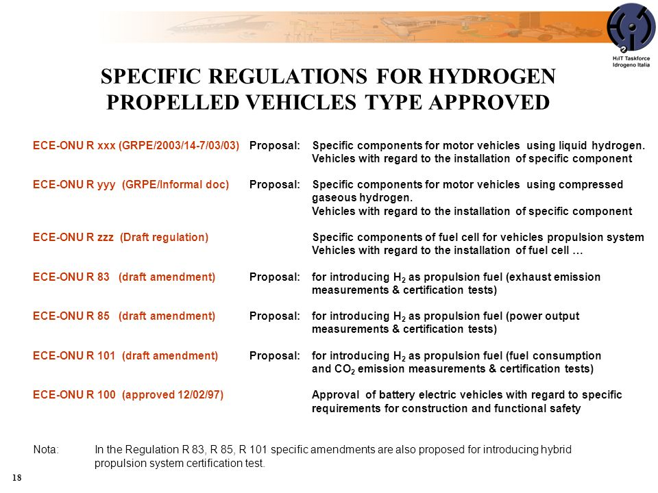 18 SPECIFIC REGULATIONS FOR HYDROGEN PROPELLED VEHICLES TYPE APPROVED ECE-ONU R xxx (GRPE/2003/14-7/03/03)Proposal: Specific components for motor vehi