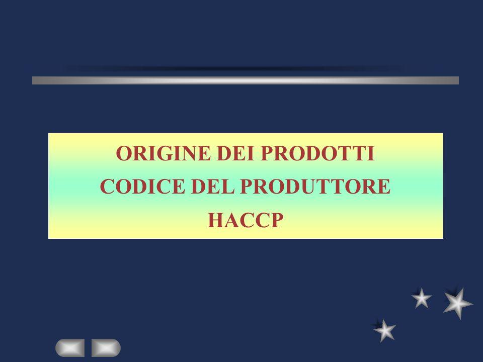ORIGINE DEI PRODOTTI CODICE DEL PRODUTTORE HACCP