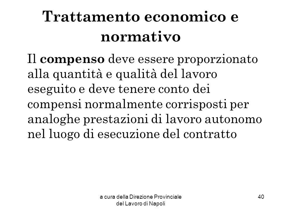 a cura della Direzione Provinciale del Lavoro di Napoli 40 Trattamento economico e normativo Il compenso deve essere proporzionato alla quantità e qua