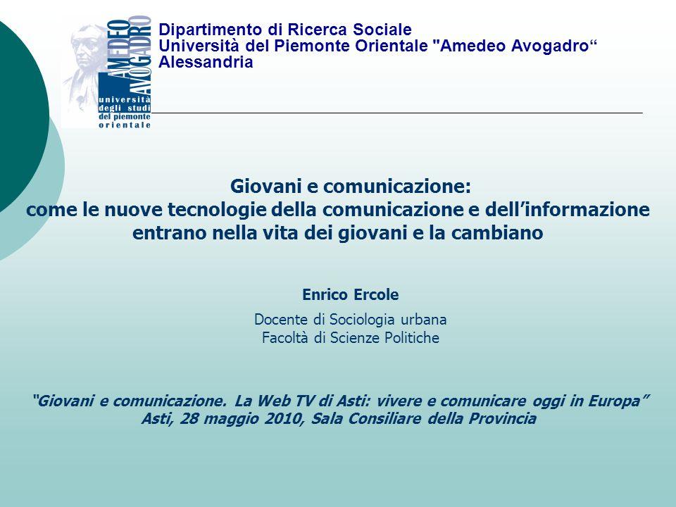 Giovani e comunicazione: come le nuove tecnologie della comunicazione e dellinformazione entrano nella vita dei giovani e la cambiano Enrico Ercole Do