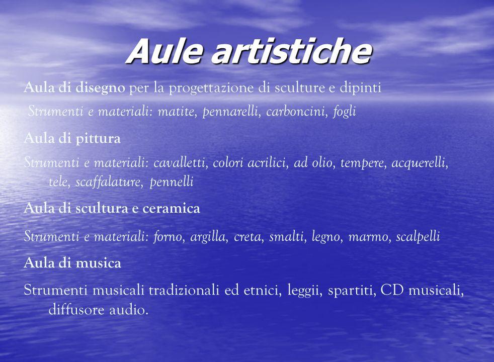 Aule artistiche Aula di disegno per la progettazione di sculture e dipinti Strumenti e materiali: matite, pennarelli, carboncini, fogli Aula di pittur