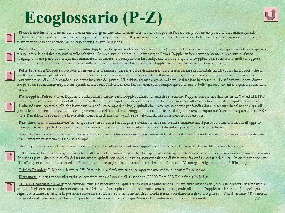 60 Ecoglossario (P-Z) Piezoelettricitá: il fenomeno per cui certi cristalli generano una tensione elettrica se sottoposti a forze, e reciprocamente po