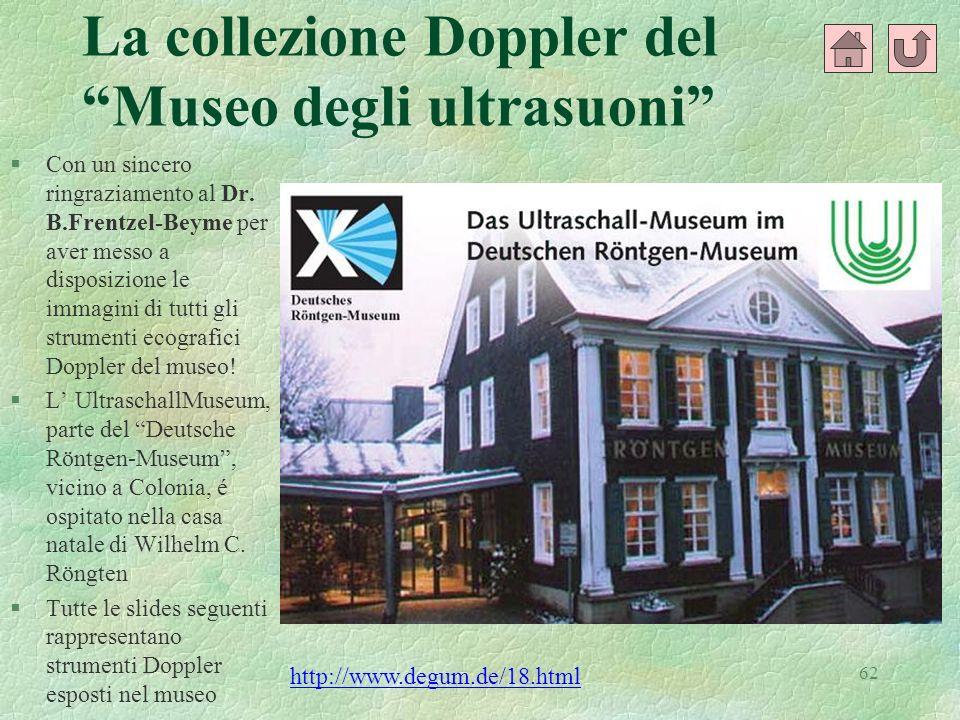 62 La collezione Doppler del Museo degli ultrasuoni §Con un sincero ringraziamento al Dr. B.Frentzel-Beyme per aver messo a disposizione le immagini d