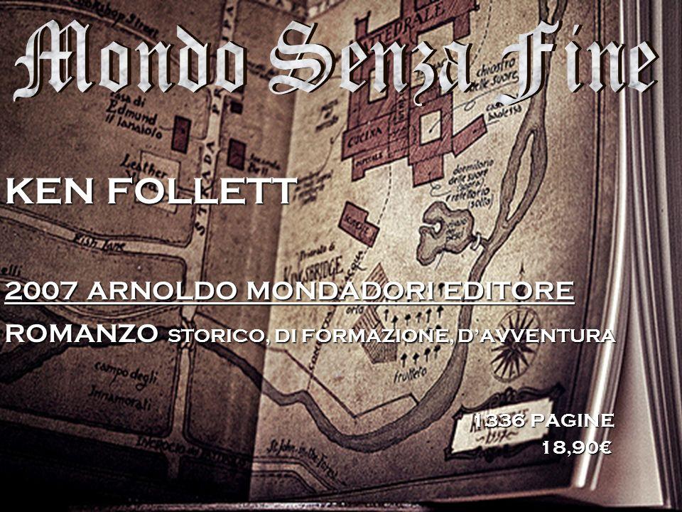 KEN FOLLETT 2007 ARNOLDO MONDADORI EDITORE ROMANZO STORICO, DI FORMAZIONE, DAVVENTURA 1336 PAGINE 18,90