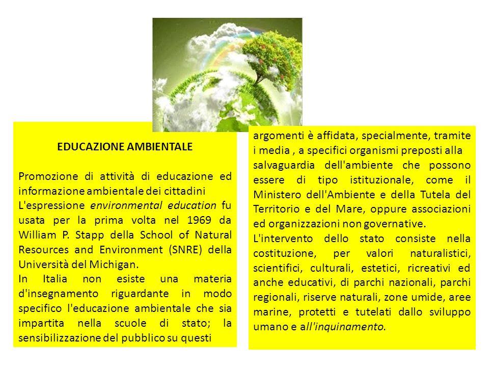 EDUCAZIONE AMBIENTALE Promozione di attività di educazione ed informazione ambientale dei cittadini L'espressione environmental education fu usata per