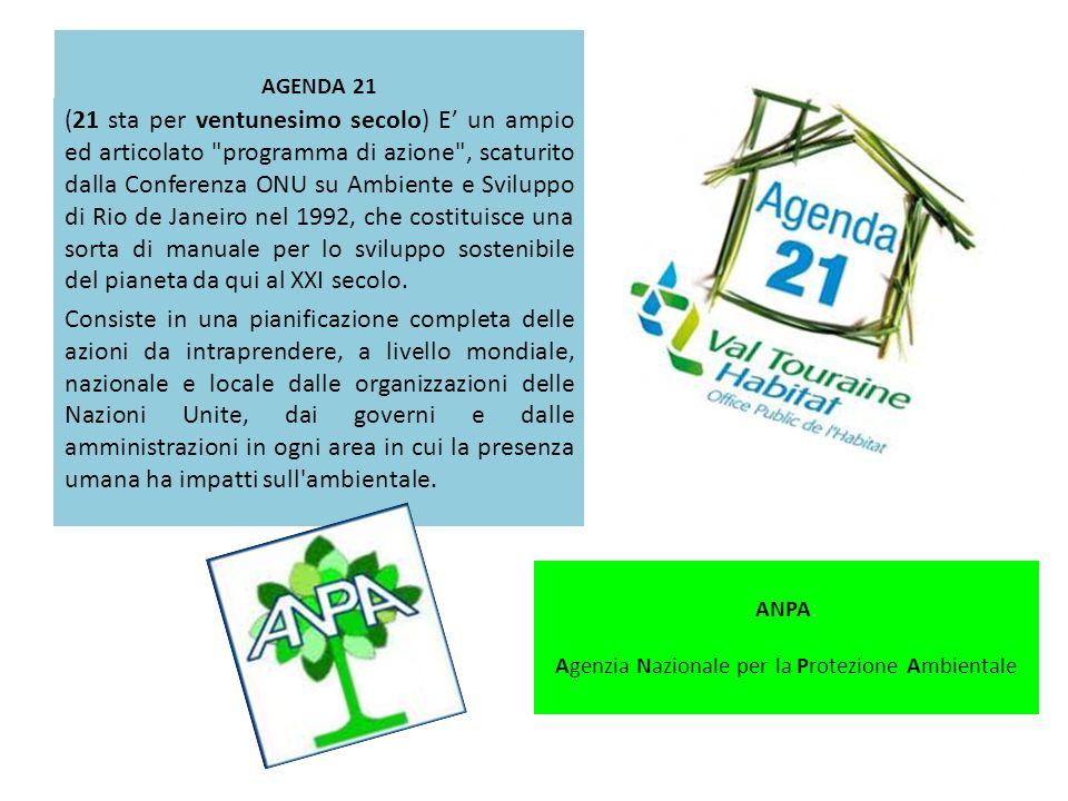 AGENDA 21 (21 sta per ventunesimo secolo) E un ampio ed articolato