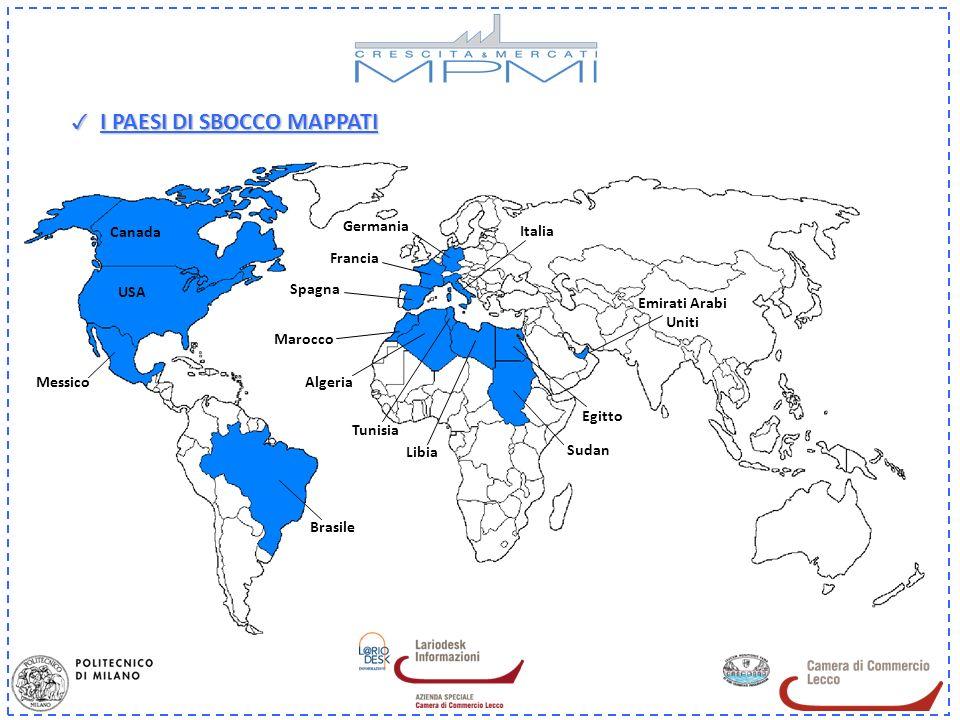 I PAESI DI SBOCCO MAPPATI I PAESI DI SBOCCO MAPPATI Canada USA Messico Italia Germania Francia Algeria Egitto Libia Marocco Sudan Tunisia Emirati Arab