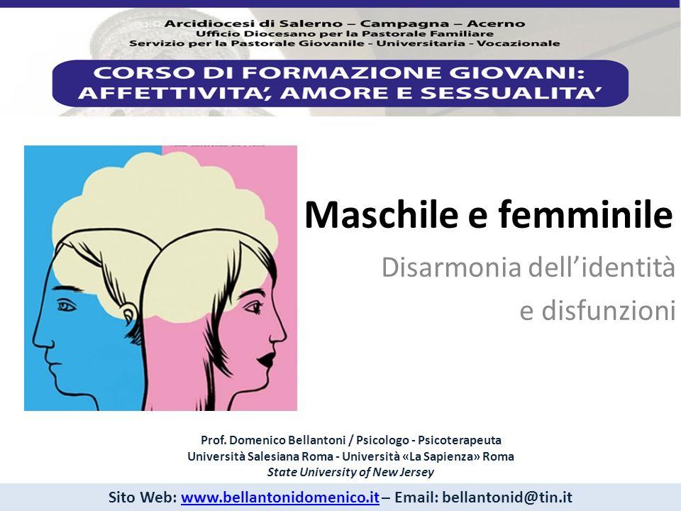 Maschile e femminile Disarmonia dellidentità e disfunzioni Prof.